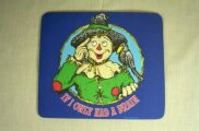 "Picture of a Mousepad that has Scarecrow ""If I Only Had A Brain"""